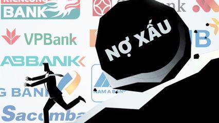 Nợ xấu ngân hàng gia tăng: BIDV dẫn đầu, Agribank tăng mạnh